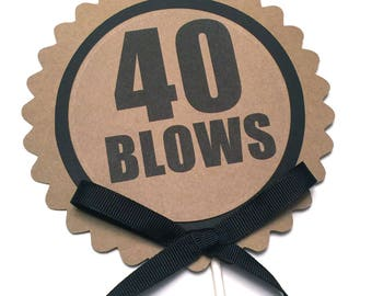 40 Blows Birthday Cake Topper - Birthday Cake Decoration, Black and Kraft Brown, READY to SHIP