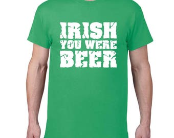 Men's Irish You Were Beer T-Shirt