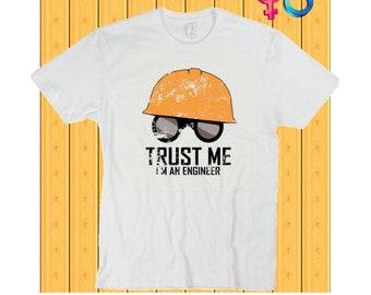 Trust me, I'm an engineer t shirt, builder helmet tees, construction worker shirt