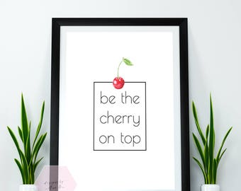 Cherry on Top Printable Quote, Cherry Print, Typography, Home Decor, Nursery, Printable File, Instant Download, Cherry Print