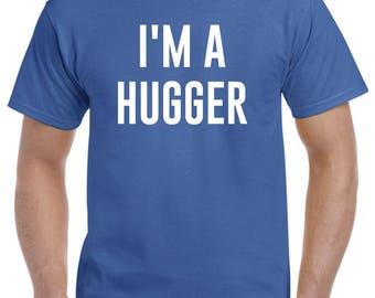 I'm A Hugger Shirt