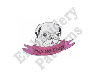 Pugs Not Drugs - Machine Embroidery Design