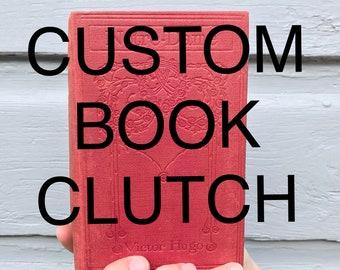 CUSTOM BOOK CLUTCH-Book Lover Gift- handmade- Upcycled Book- Customizable