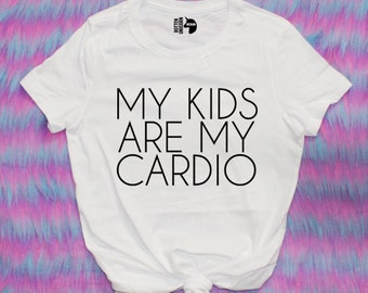 My Kids Are My Cardio Tee Shirt / other colors available