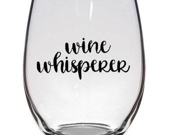 Wine Whisperer Wine Glass