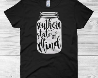Southern State Of Mind Shirt, Southern Shirt, Southern T Shirt, Woman's Shirt, Girl's Shirt, Gift for Her, Gift for Mom