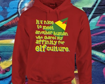 Elf Culture Christmas Sweatshirt ELF inspired Hoodie Buddy The Elf Sweatshirt Gift For Him Gift for Her Xmas Ugly Sweater AR-30