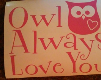 Owl Always Love You Wall Decal/Owl Wall Decal/ Owl Wall  Decals
