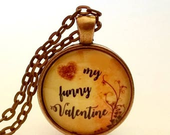 My Funny Valentine Necklace | Glass Pendant | Valentines Day | Romantic Gift | Song Lyric | Free Gift Box | Gift Idea