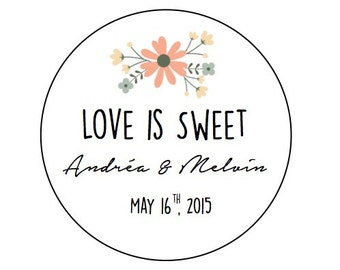 "CUSTOM 2"" Wedding Customizable -Love is Sweet - Favor -KRAFT or WHITE - round/circle seals/Stickers/labels - fits mason jar"
