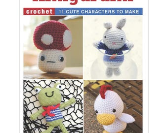 Amigurumi Crochet - 11 Cute Characters to Crochet