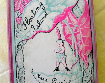FLOATING ISLAND | HC Illustrated Children's Book | Written and Illustrated by Anne Parrish | 1930 |  junk journal, smash book cover