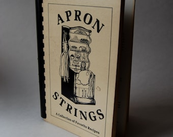 Vintage Cook Book, Apron Strings, A Collection of Favorite Recipes