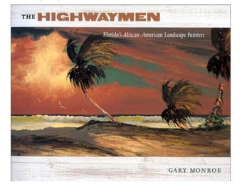 The Highwaymen: Florida's African-American Landscape Painters Art Hardcover Book Coffee Table by Gary Monroe