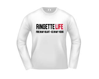 Ringette Life, Fire in my heart, Ice in my viens tshirt