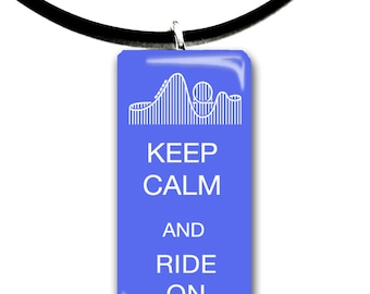 Keep Calm and Ride On, Roller Coaster, Summertime, Summer fun, white and blue, theme park