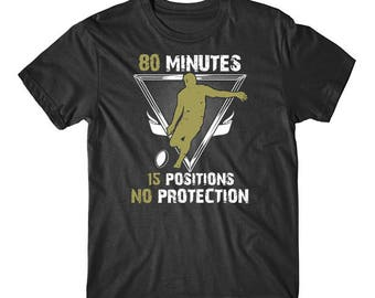 80 Minutes 15 Positions No Protection Funny Rugby T-Shirt