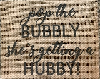 Primitive Burlap Panel Pop The Bubbly She's Getting A Hubby Sign Rustic Country Wedding Bridal Shower Bachelorette