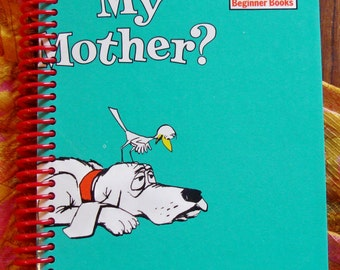 Are You My Mother , Blank Book Journal or Sketchbook