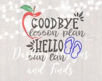 DIGITAL DOWNLOAD svg file, silhouette, cricut, cut file, summer svg, teacher svg, goodbye lesson plan hello sun tan, teacher appreciation