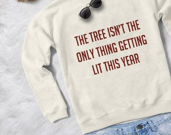 Funny Christmas sweater tshirt sweatshirt gift for women jumper pullover Lit shirt ugly tacky christmas sweater