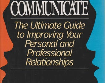 How to Communicate: The Ultimate Guide to Improving Your Personal and Professional Relationships (Hardcover, Business, Self-Help)  1993