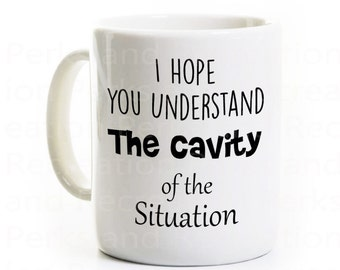 Funny Dentist Gift Coffee Mug - Dental Assistant Hygienist - Tea Cup - Dentistry Humor - Ceramic Mug