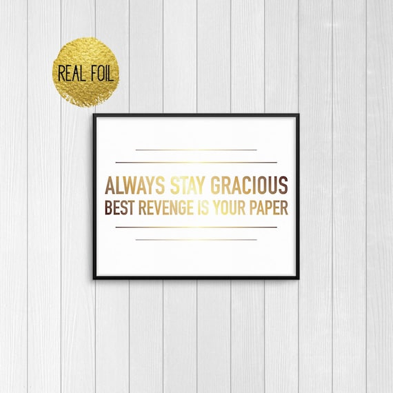 Beyonce lyrics foil print always stay gracious best revenge beyonce lyrics foil print always stay gracious best revenge is your paper beyonce quote beyonce poster beyonce print beyonce gift stopboris Images