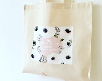 TOTE Bag - Cotton Tote Bag - Shopping bag - Love what you do