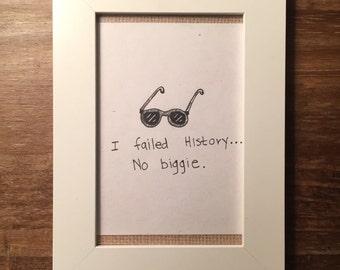 I failed History.