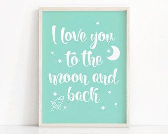 Mint Nursery Wall Art, Moon And Stars Nursery Print, Nursery Quote, Gender Neutral Baby Art, I Love You To The Moon And Back, Nursery Decor