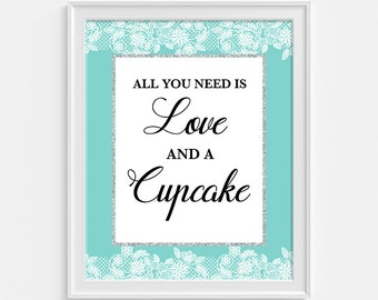 All You Need Is Love and a Cupcake Shower Table Sign, Turquoise & White Lace Bridal Shower, Wedding Shower, INSTANT PRINTABLE