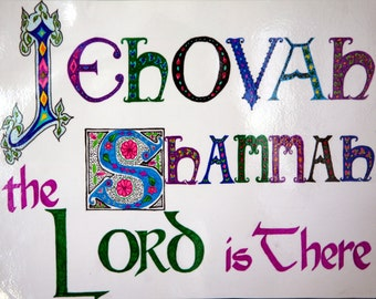 Jehovah Shammah - The Lord is There; JPEG to print an 11X14 sign