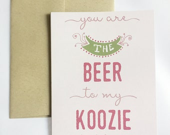 Beer to my Koozie Greeting Card / Anniversary Card / Funny Love Card / Valentine's Day Card / Card for Boyfriend / Husband