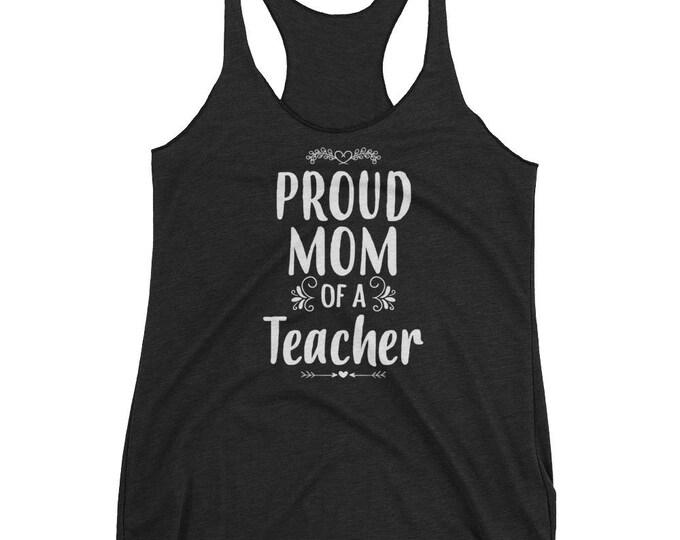 Women's Proud Mom of a Teacher tank top - Gift for mother of Teacher