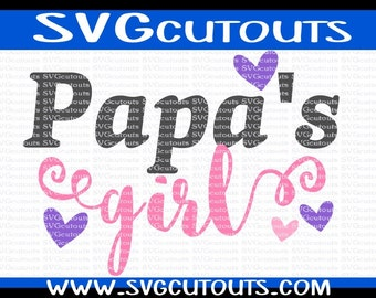 Papa's Girl Papas Girl Design, SVG DXF EPS Formats, Files for Cutting Machines Cameo or Cricut Papa's Girl Cutting File