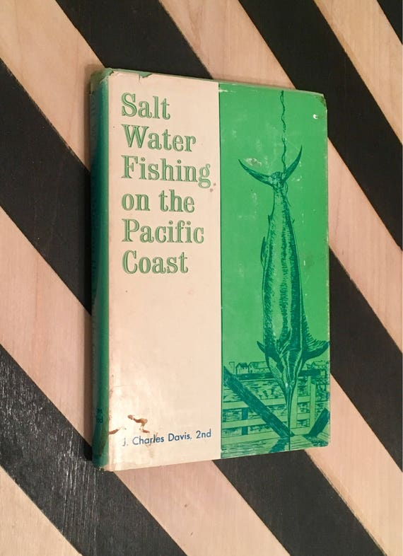 Salt Water Fishing on the Pacific Coast by J. Charles Davis, 2nd; Illustrated with line drawings by Arden Otto (1964) hardcover book
