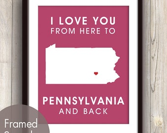 Pennsylvania Poster Print Map Wall Art - Unframed (featured in Wild Berry / Choose Color) I Love You From Here to Pennsylvania and Back