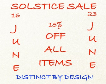 SOLSTICE SALES 16th to 23rd JUNE.   15% off everything