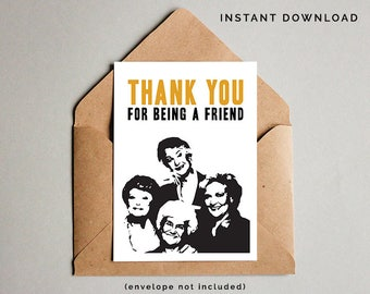 Golden Girls Card, Thank You For Being A Friend, Golden Girls Printable Card, Betty White, Bea Arthur, Golden Girls Print, Instant Download