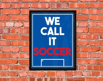 Digital Print -United States Soccer - We Call It Soccer - USWNT - USMNT - Poster - Print - Art