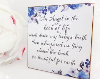 An Angel in the book of life wrote down my baby's birth then whispered as they closed the book 'too beautiful for earth'...