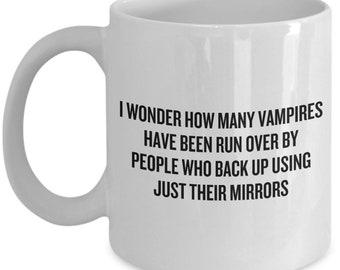 Funny Vampire Mug - Vampire Gift Idea - Vampirism Birthday Gift - Vampires Run Over
