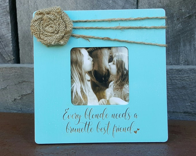 Best Friend - Picture Frame - Every Blonde Needs A Brunette Best Friend - Personalized Photo Frame - Big Sister Gift - Little Sister Gift