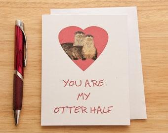 Otter Half, Funny Love Card,  Anniversary Card, Other Half, Birthday Card, Love Card, Romantic Card, Valentine, Otter Card, Cute Love Card