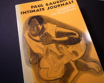 Paul Gauguin's Intimate Journals - 1949 - rare first person diaries from Tahiti gift for art lovers - hard to find book