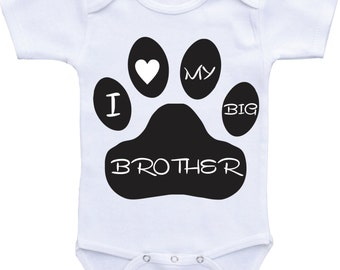 My Brother Is a Dog Onesie, I Love my Big Brother Dog shirt, Dog Sibling Shirt Dog Lover baby shirt-Funny Baby Gift for baby boy baby girl