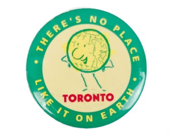 """2.5"""" Toronto - there's no place like it on Earth pin"""