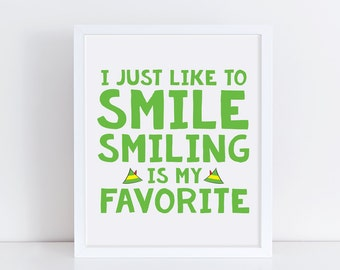 I just like to smile smiling is my favorite, printable christmas quote, digital print, funny christmas quote, elf movie quote