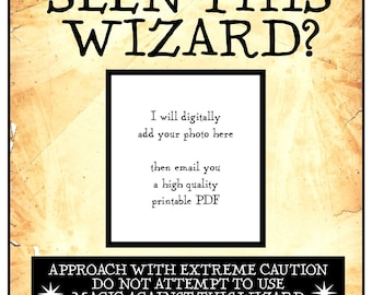Have You Seen This Wizard? 8 1/2 x 11 inch digital PDF printable poster - add your photo